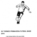 CALENDARIO XV TORNEO PRIMAVERA FUTBOL BASE  2016